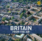 AA Britain from the Air  - AA Publishing