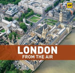 AA London from the Air  - AA Publishing