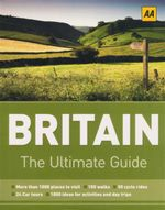 AA : Britain : The Ultimate Guide - Automobile Association