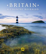 Britain : A Country Revealed  - AA Publishing