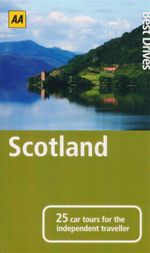 AA : Best Drives Scotland  : 25 Car Tours for the Independent Traveller - AA Publishing