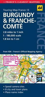 AA Touring Map France 13 : Burgundy & Franche Comte - AA Publishing