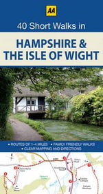 AA 40 Short Walks in Hampshire & The Isle of Wight - AA Publishing
