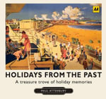 Holidays from the Past : A Treasure Trove of Holiday Memories - Paul Atterbury