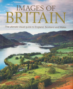 Images of Britain : The Ultimate Visual Guide to England, Scotland and Wales - Ann F Stonehouse