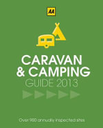 AA Caravan & Camping Britain 2013 - AA Publishing
