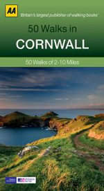 Cornwall : 50 Walks of 2-10 Miles - AA Publishing