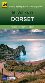 Dorset : 50 Walks of 2-10 Miles - AA Publishing