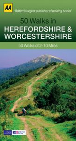 Herefordshire & Worcestershire : 50 Walks of 2-10 Miles - AA Publishing