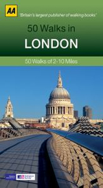 London : 50 Walks of 2-10 Miles - AA Publishing