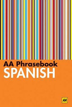 AA Phrasebook Spanish - AA Publishing