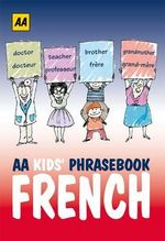 AA Phrasebook for Kids : French - AA Publishing