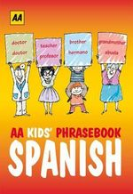 AA Phrasebook for Kids : Spanish - AA Publishing