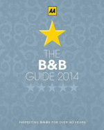 AA Bed & Breakfast Guide 2014 : AA Lifestyle Guides - AA Publishing