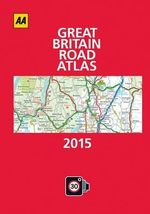 Great Britain Road Atlas 2015 - AA Publishing