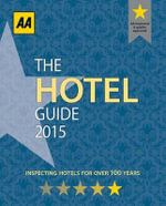 The Hotel Guide 2015 : AA Lifestyle Guides   - AA Publishing