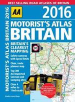 AA Motorist's Atlas Britain 2016 - AA Publishing