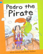 Pedro the Pirate :  Pedro the Pirate - Mick Gowar