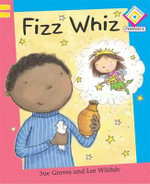 Rc Phonics G1/L2 : Fizz Whiz - Sue Graves