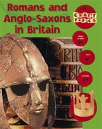 Romans and Anglo-Saxons in Britain : Craft Topics - Nicola Baxter