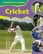 Cricket :  A new fan's guide to cricket - Rita Storey