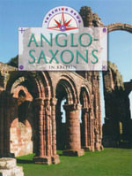 The Anglo-Saxons in Britain : Tracking Down - Moira Butterfield