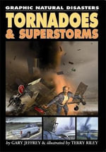 Tornadoes And Superstorms : Graphic Careers - Graphic Novel Series - Gary Jeffrey