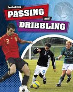 Passing and Dribbling : Football File - James Nixon