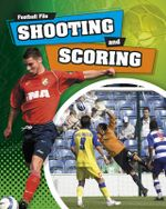 Shooting and Scoring : Football File - James Nixon