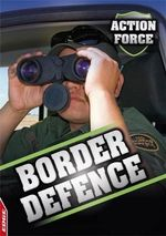 Border Defence : Action Force - Tony Hyland