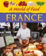 France : A World Of Food - Kathy Elgin