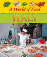 Italy : A World Of Food - Jane Bingham