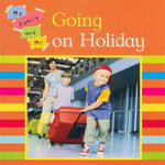 Going On Holiday : My Family And Me - Mary Auld