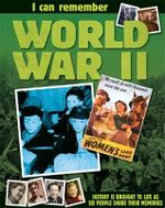I Remember World War II : History is Brought to Life as Six People Share Their Memories - Sally Hewitt