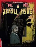 Dr. Jekyll and Mr. Hyde : Graphic Chillers - Robert Louis Stevenson