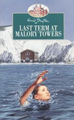 Last Term at Malory Towers : Malory Towers - Enid Blyton