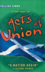 A Story About the Acts of Union : Telling Times S. - Alison Prince