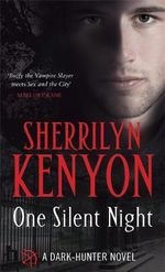 One Silent Night : A Dark Hunter Novel - Sherrilyn Kenyon