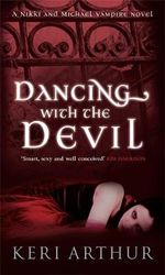 Dancing with the Devil : Nikki and Michael Series : Book 1 - Keri Arthur
