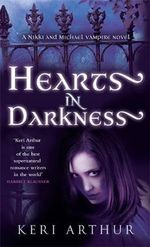 Hearts in Darkness : A Nikki and Michael Vampire Novel - Keri Arthur