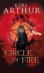 Circle of Fire : Damask Circle Series : Book 1 - Keri Arthur