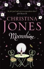 Moonshine : A Magical Romantic Comedy - Christina Jones