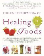 The Encyclopaedia of Healing Foods - Michael Murray