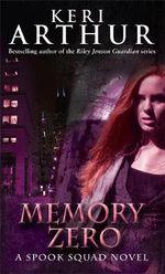 Memory Zero : Spook Squad Series : Book 1 - Keri Arthur