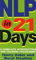 NLP in 21 Days : A Complete Introduction and Training Programme - Harry Alder