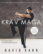 Krav Maga : An Essential Guide to the Renowned Method for Fitness and Self-Defence - David Kahn