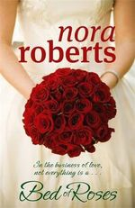 Bed of Roses : The Bride Quartet : Book 2 - Nora Roberts