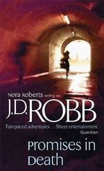 Promises in Death : In Death Series : Book 28 - J. D. Robb