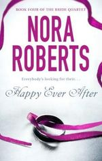 Happy Ever After : Bride Quartet Series : Book 4 - Nora Roberts