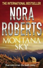 Montana Sky : Three Competitive Sisters, One Deadly Enemy - Nora Roberts